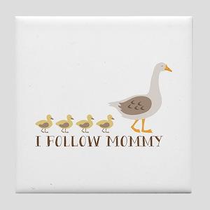 I Follow Mommy Tile Coaster