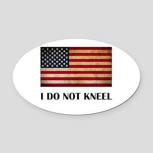 I DO NOT KNEEL Oval Car Magnet