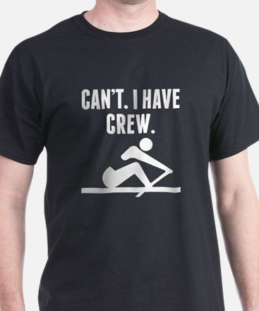 Cant I Have Crew T-Shirt