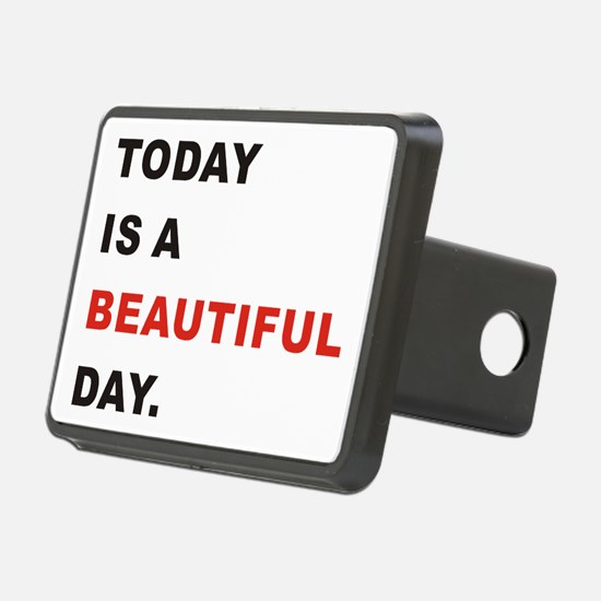 Today is a beautiful day Hitch Cover