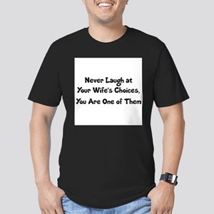 Never Laugh at Your Wife's Choices, T-Shirt
