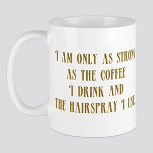I'm Only as Strong Mug