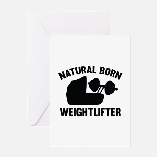 Natural Born Weightlifter Greeting Card