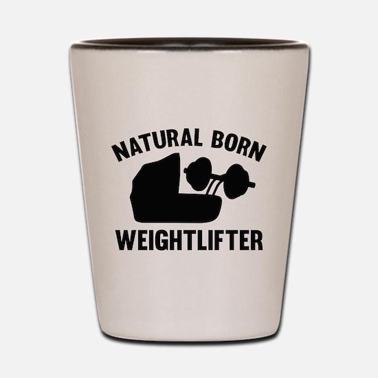 Natural Born Weightlifter Shot Glass