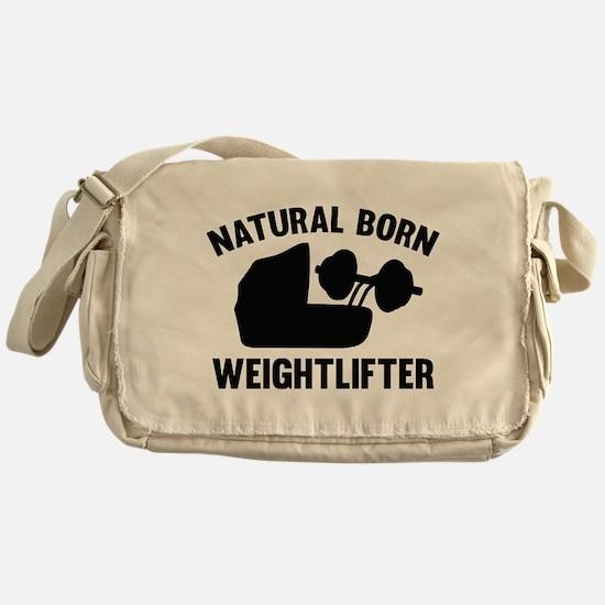 Natural Born Weightlifter Messenger Bag