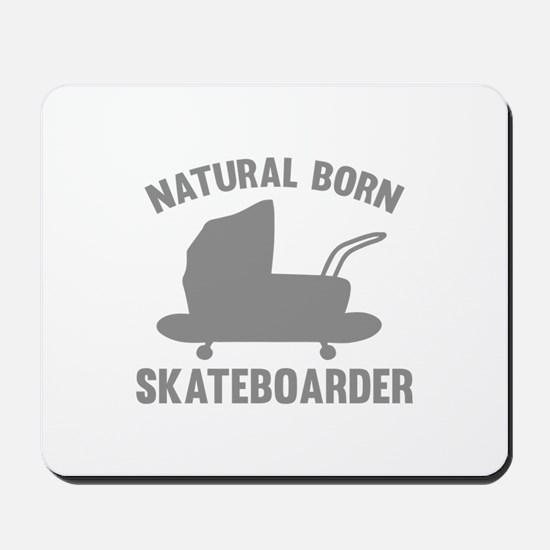 Natural Born Skateboarder Mousepad