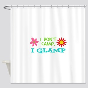 I GLAMP NOT CAMP Shower Curtain