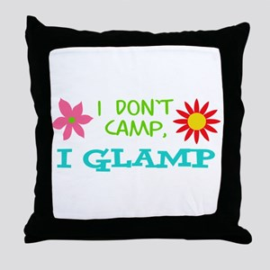 I GLAMP NOT CAMP Throw Pillow