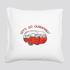 LETS GO GLAMPING Square Canvas Pillow
