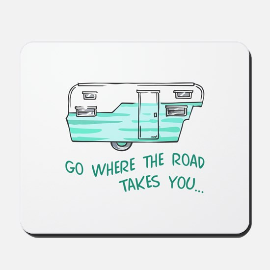 GO WHERE ROAD TAKES YOU Mousepad