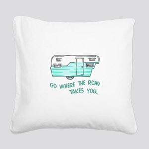 GO WHERE ROAD TAKES YOU Square Canvas Pillow