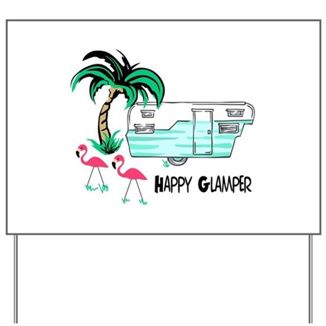 HAPPY GLAMPER Yard Sign By Greatnotions2