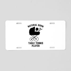 Natural Born Table Tennis Player Aluminum License