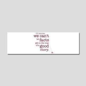 We can't let facts Car Magnet 10 x 3