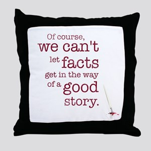 We can't let facts Throw Pillow