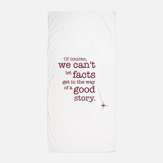 We can't let facts Beach Towel