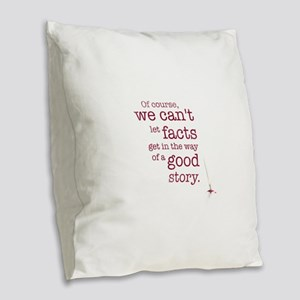 We can't let facts Burlap Throw Pillow