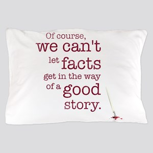 We can't let facts Pillow Case
