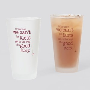 We can't let facts Drinking Glass