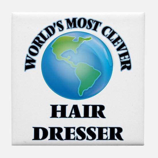 World's Most Clever Hair Dresser Tile Coaster