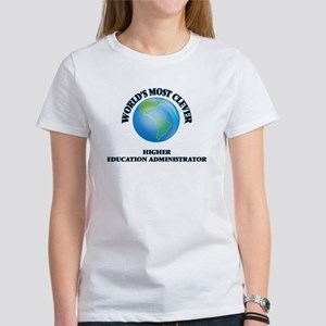 World's Most Clever Higher Education Admin T-Shirt
