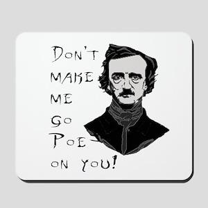 Don't make me go Poe on you Mousepad