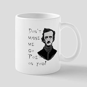 Don't Make Me Go Poe On You Mugs