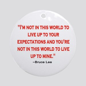 BRUCE LEE QUOTE Ornament (Round)