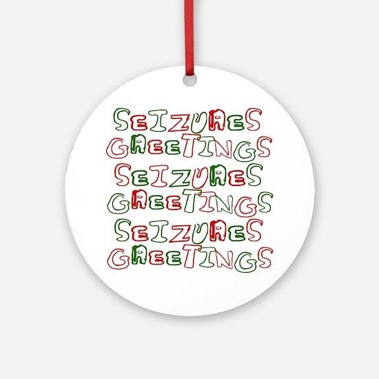 Seizures Greetings 3 Ornament (Round)