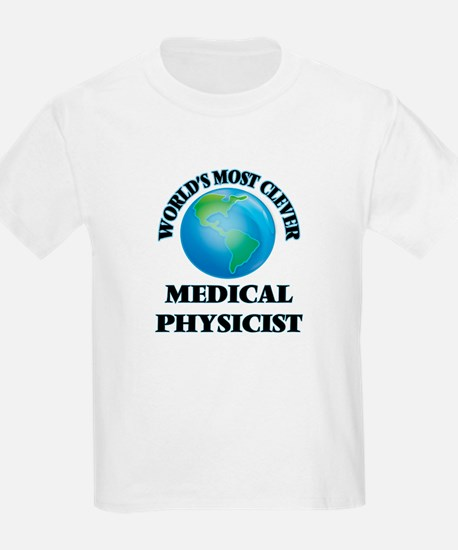 World's Most Clever Medical Physicist T-Shirt