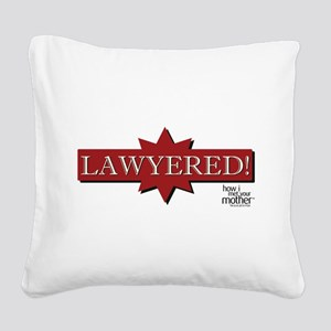 HIMYM Lawyered Square Canvas Pillow