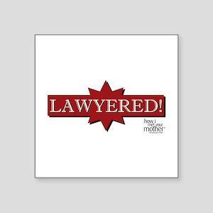 """HIMYM Lawyered Square Sticker 3"""" x 3"""""""