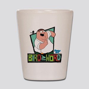 Family Guy Bird is the Word Shot Glass