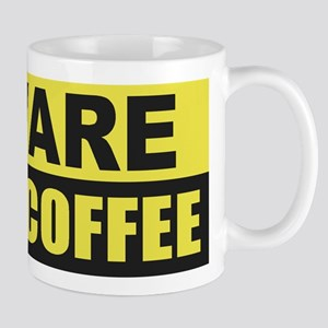 Beware I Need Coffee Mugs
