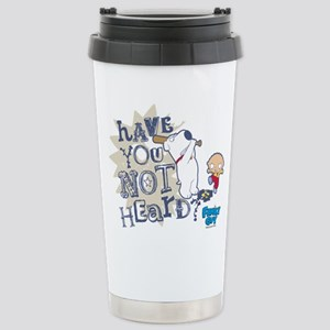 Family Guy Have You Not Stainless Steel Travel Mug