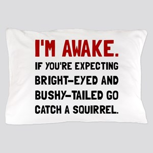 Go Catch Squirrel Pillow Case