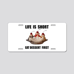 Life Short Dessert Aluminum License Plate