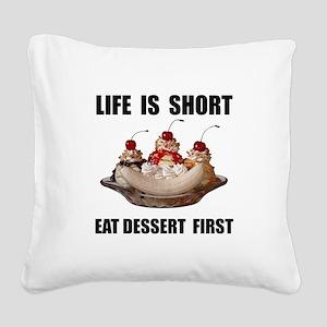 Life Short Dessert Square Canvas Pillow