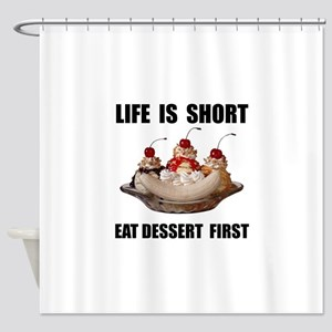 Life Short Dessert Shower Curtain