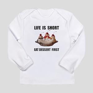 Life Short Dessert Long Sleeve T-Shirt