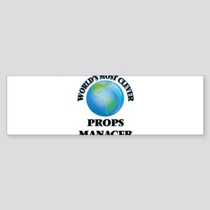 World's Most Clever Props Manager Bumper Sticker