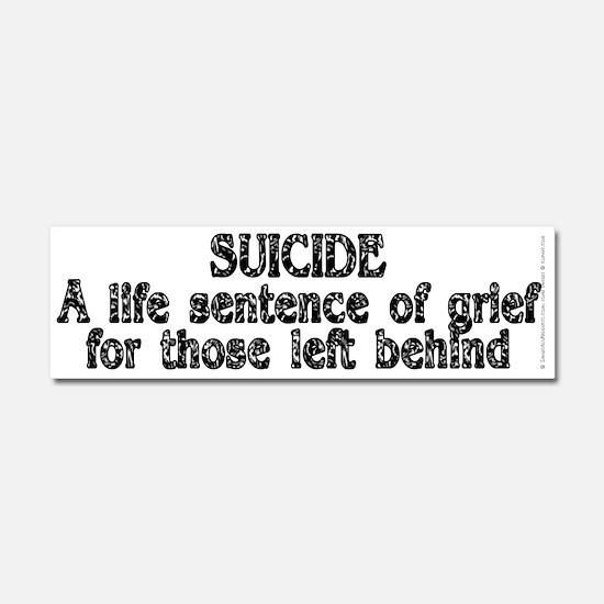 Suicide: A life sentence - Car Magnet 10 x 3