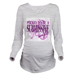 Proudly Submissive Long Sleeve Maternity T-Shirt