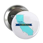 True Blue California LIBERAL - - Button