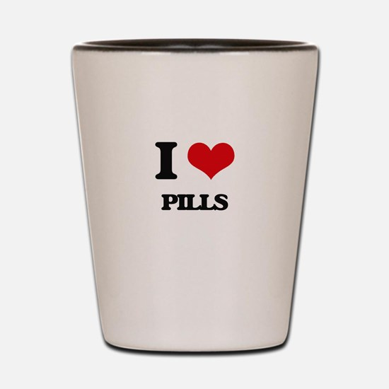 I Love Pills Shot Glass