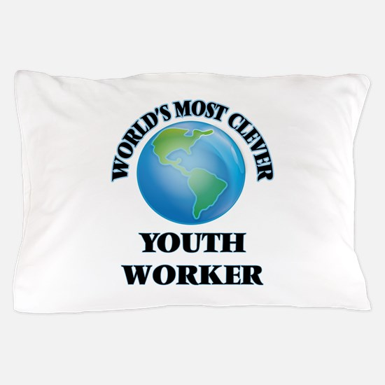 World's Most Clever Youth Worker Pillow Case