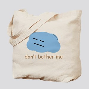 """""""Don't bother me"""" Tote Bag"""