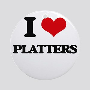 I Love Platters Ornament (Round)