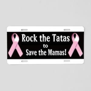 Rock the Tatas to Save the Mamas Aluminum License