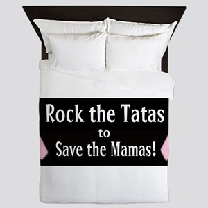 Rock the Tatas to Save the Mamas Queen Duvet